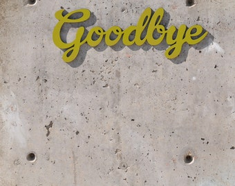 Goodbye Wall Sign