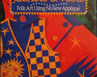 Fun and  Fancy Jackets and Vests Folk Art Using No sew Applique 1995