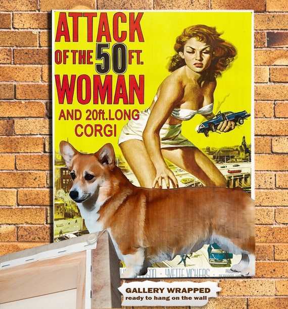 Welsh Corgi Vintage Movie Style Poster Canvas Print  - Attack  of the 50 Foot Woman  Movie Poster NEW COLLECTION by Nobility Dogs