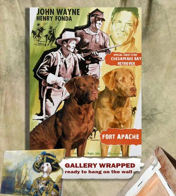 Chesapeake Bay Retriever Print Fine Art Canvas - Fort Apache Movie Poster NEW COLLECTION by Nobility Dogs