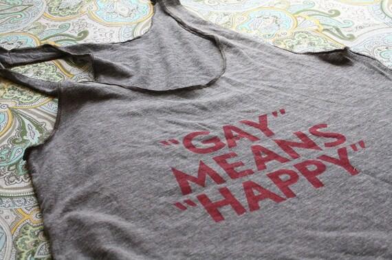 GAY MEANS HAPPY Women's Racerback Tank