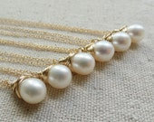 Bridesmaid gifts set of TEN white pearl solitaire necklaces, gold fill, wire wrapped, Flower girl, bridal party jewelry