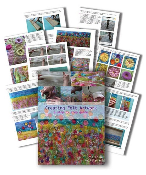 CREATING FELT ARTWORK. Wet Felting Tutorial eBook pdf. Step-by-step visual guide with colour photos and clear instructions.