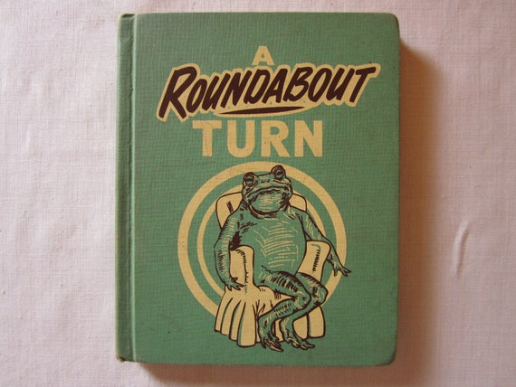 """1930's Children's Book """"A Roundabout Turn""""  by Robert Charles - A Story of A Frog off to See if The World is Round"""