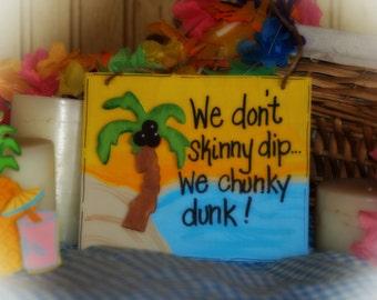 Hot Tub Skinny Dip Chunky Dunk Tropical Beach Palm Tree Flip Flop  Sign