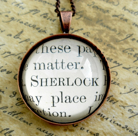Unique Sherlock Holmes Domed Glass Pendant Necklace made with real Victorian book page-  Literary gift for her