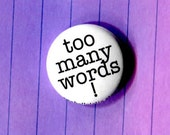TOO MANY WORDS - pinback button