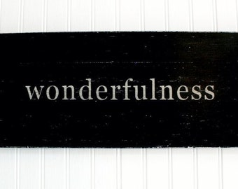 """Wonderfulness Painted Wood Sign, Black, 18"""" X 7.25""""  MADE TO ORDER (whimsical, charming, cheerful, unique decor)"""