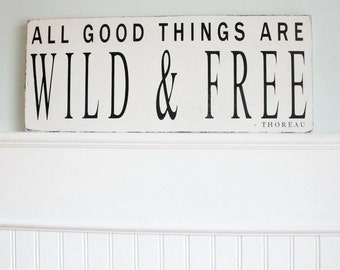 """All Good Things Are Wild and Free - Thoreau Painted Wood Sign, 18"""" X 7.25""""  MADE TO ORDER (whimsical, charming, unique literary decor)"""