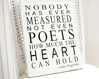 """Nobody Has Ever Measured - Zelda Fitzgerald Painted Wood Sign, white / Black, 9.25"""" x 12"""" MADE TO ORDER (romantic, charming, literary decor)"""