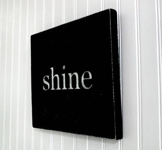 """Shine  Painted Wood Sign, Black, 10.5"""" x 9.25""""  MADE TO ORDER (charming, cheerful, inspiring decor)"""