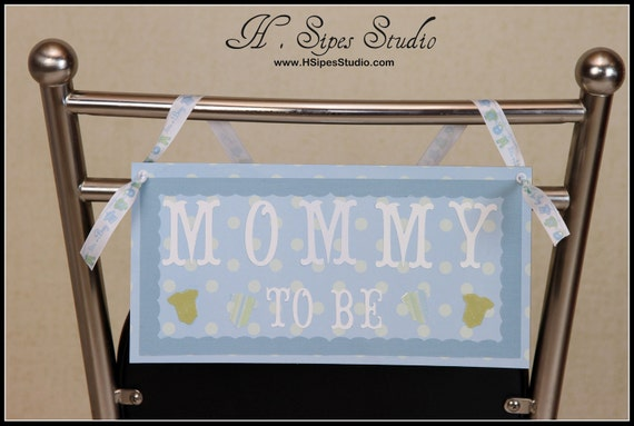 Mommy to be chair sign for a baby shower baby boy baby girl or neutral