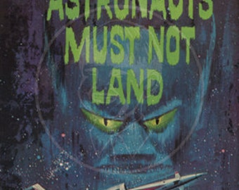 The Astronauts Must Not Land - 10x15 Giclée Canvas Print of a Vintage Science Fiction Pulp Paperback Cover