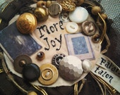 """Unique Extravagant Brooch With Buttons, Mini Portraits And Text Saying """"More Joy"""""""