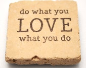Natural Stone Tile Paper Weight - Do What You LOVE