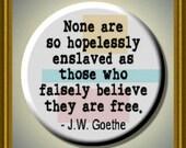 """Freedom / Enslaved QUOTE Goethe 2.25"""" large Round Fridge Magnet"""