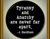 """Tyranny and Anarchy are never far apart QUOTE Bentham 2.25"""" large Round Fridge Magnet"""