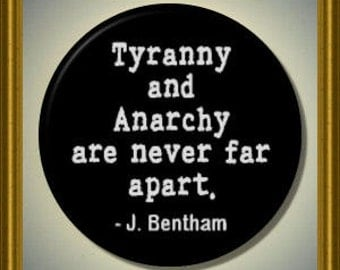 "Tyranny and Anarchy are never far apart QUOTE Bentham 2.25"" large Round Fridge Magnet"