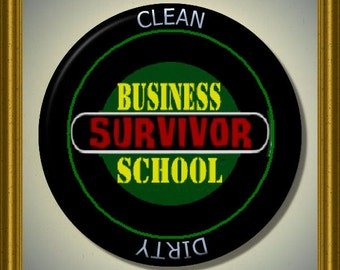 "SURVIVOR Business School Clean/Dirty 2.25"" large Round  Magnet"