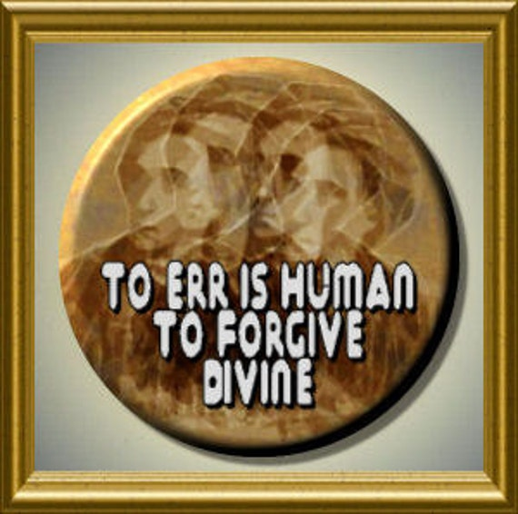 Forgiveness Is Divine Quote: Items Similar To To Err Is Human To Forgive Divine QUOTE