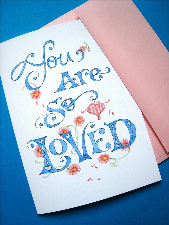 You Are So Loved Card - I Love You Card - Love Typography - Card for Best Friend - Hand Lettered