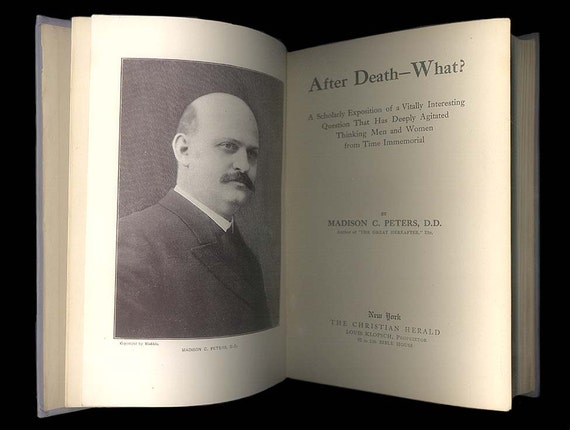 After Death What - The Big Question - A Christian Minister Explains All. Edwardian Era Antique Book from 1909