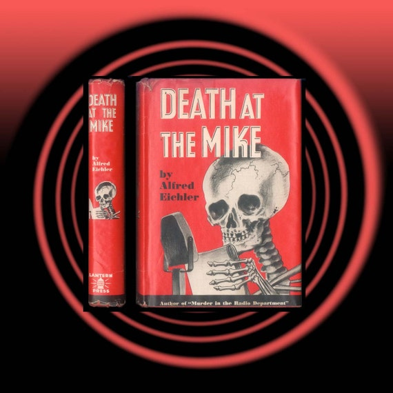 Death at the Mike by Alfred Eichler 1946 Spooky Murder Mystery Skeleton Vintage Book