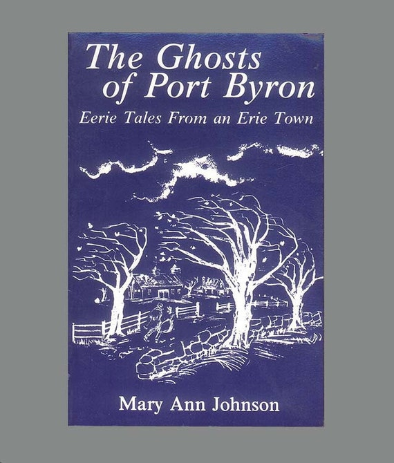 The Ghosts of Port Byron New York - Eerie Tales from an Erie Town by Mary Ann Johnson, Book of  Supernatural Stories