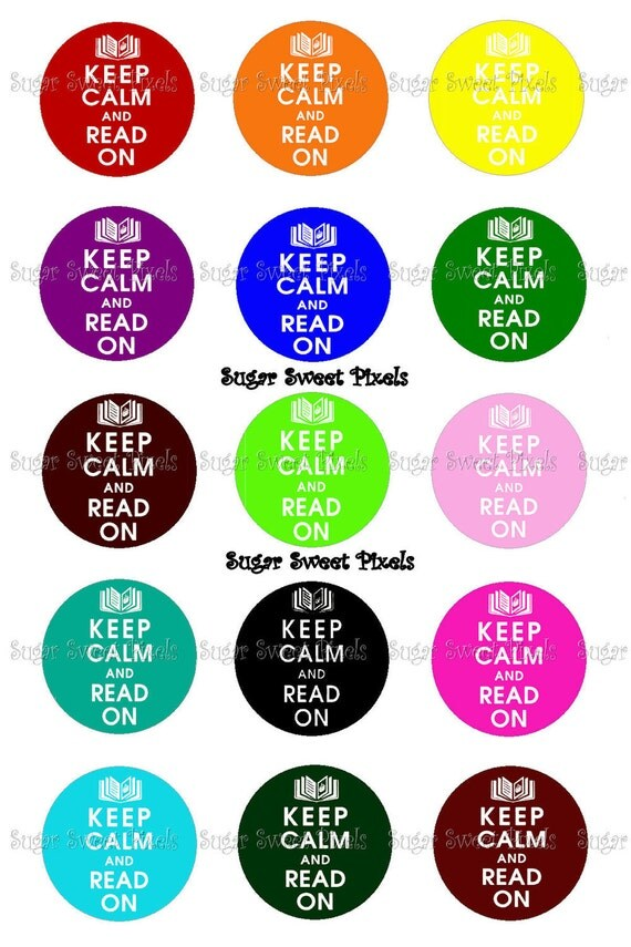 INSTANT DOWNLOAD Keep Calm Read On 1 inch circle Bottlecap Images 4x6 sheet