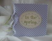 In The Spring mini scrapbook album