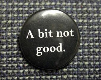 One Sherlock Pinback Button: A Bit Not Good or Laterz