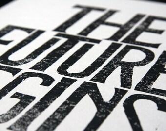 The Future Begins motivational print - inspirational quotes - Linoleum letterpress typography Archival art print