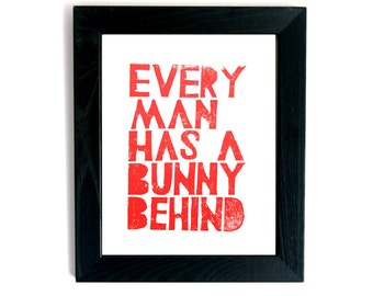 Printable quote from Lino cut Print - Every man has a bunny behind - wall art print - digital download digital file