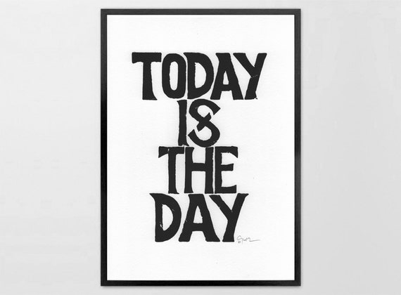 Printable document typography design - Today Is The Day  - motivational print, letterpress Poster room decor wall art typography download