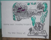 My Little Friend Zine 5: Moving back, treading forward