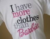 """Embroidered Girls T-shirt - """"I have more Clothes Than Barbie"""""""