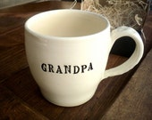 GRANDPA  Coffee Cup, Large Mug, Black and White Hand Made Pottery, Ready to Ship, Gift Boxed