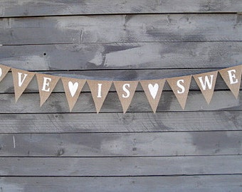 Love is sweet burlap bunting banner
