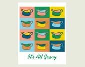 Kitchen art print It's All Gravy pop art style