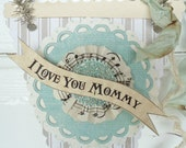 """Aqua Baby Shower Banner """"I Love You Mommy""""   for baby shower or Birthday - Pink , Aqua or Cream Cottage Chic Wall Hanging or Gift Tag"""