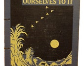 Re-purposed Journal from 1940s Environmnetal Book OUR ENVIRONMENT: How We Adapt Ourselves To It