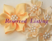 Reserved - Satin Ribbon Flowers