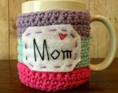 Mom's sweet treat mug cozy