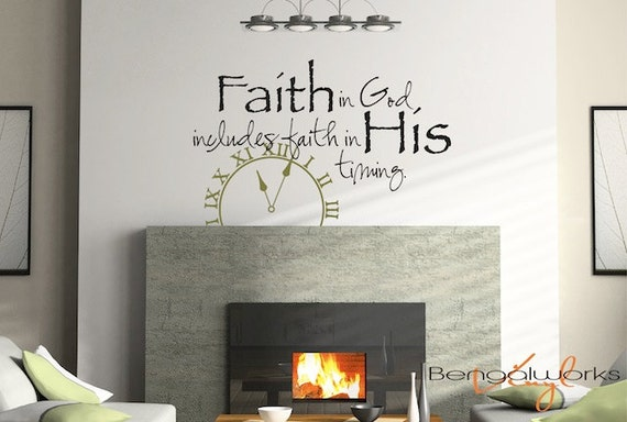 Wall Decal Quote- Faith In God Includes Faith in His Timing - Wall Saying - Wall Decal - Wall Vinyl
