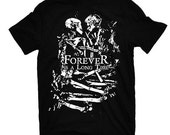 Forever is a Long Time T shirt Skeleton Love Embrace Perfect Valentines Gift or Archaeologist Friend FREE US SHIPPING