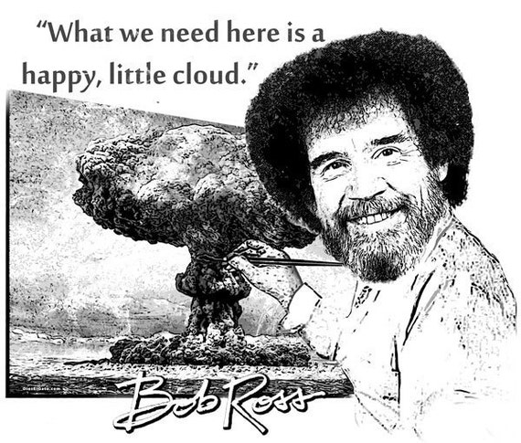 Bob Ross Quote T Shirt What we need here is a happy little cloud FREE US SHIPPING