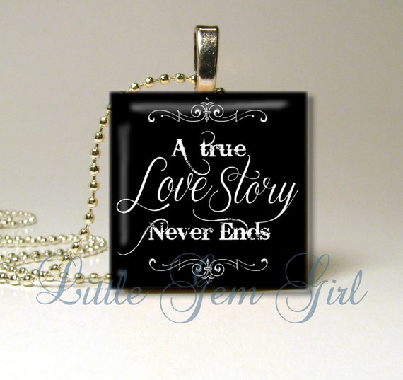 A True Love Story Never Ends Quote: Items Similar To True Love Jewelry
