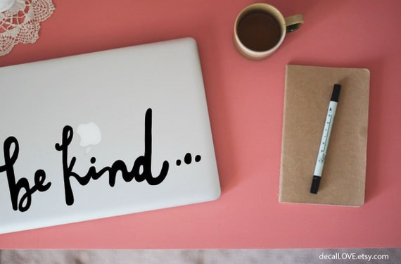 be kind large laptop decal