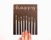 Happy Birthday Greeting Card with Handwritten Calligraphy and Block Lettering . Birthday Candles . White Ink on Chocolate Shimmer
