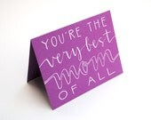 Mother's Day Card with Handwritten Calligraphy and Capitals . You're the Very Best Mom of All . White Ink on Purple . Single